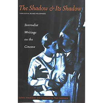 The Shadow and its Shadow - Surrealist Writings on the Cinema by Paul