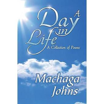 Een dag in het leven een verzameling gedichten van Johns & Machaga