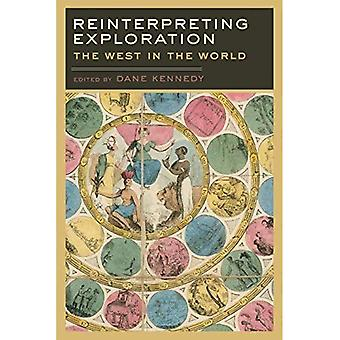 Reinterpreting Exploration: The West In The World (Reinterpreting History) (Reinterpreting History: How Historical...