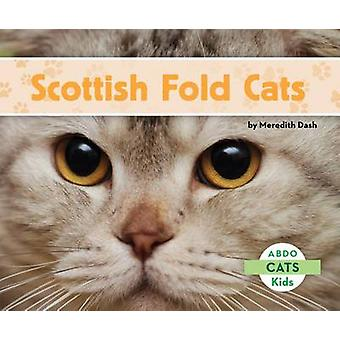 Scottish Fold Cats by Meredith Dash - 9781629700120 Book
