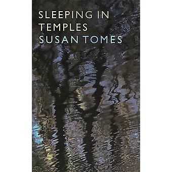 Sleeping in Temples by Susan Tomes