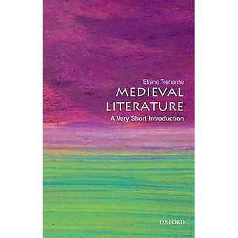 Medieval Literature A Very Short Introduction von Treharne & Elaine Professor of English & Stanford University