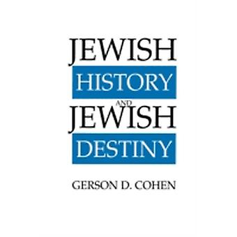 Jewish History and Jewish Destiny by Cohen & Gerson D.