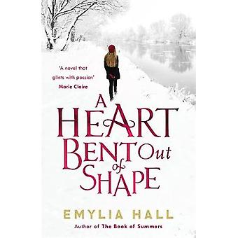 A Heart Bent Out of Shape by Hall & Emylia