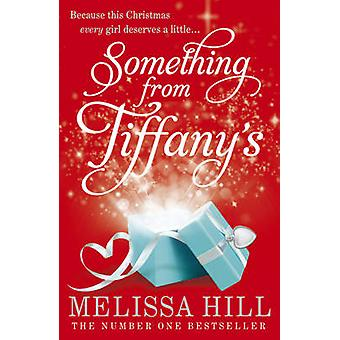 Something from Tiffany's by Melissa Hill - 9780340993361 Book