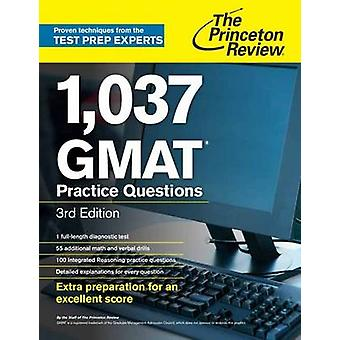 1037 Gmat Practice Questions 3rd Edition by Review & Princeton