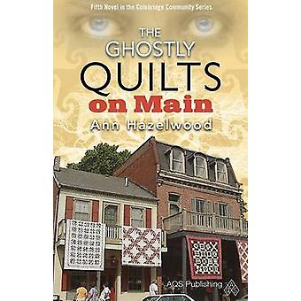 The Ghostly Quilts on Main by Hazelwood - 9781604601602 Book