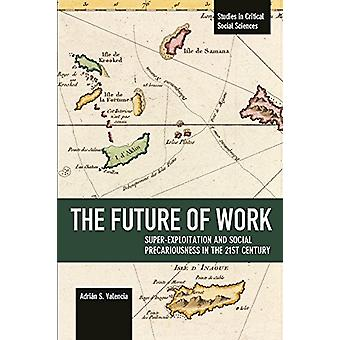The Future Of Work - Super-exploitation And Social Precariousness In T