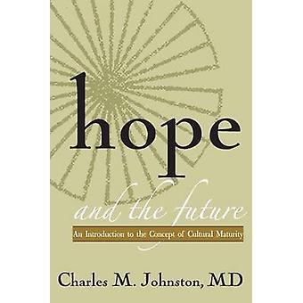 La speranza e il futuro un'introduzione al concetto di maturità culturale di Johnston MD & Charles M