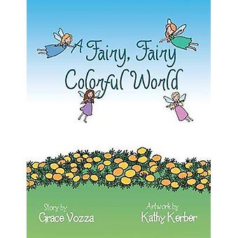A Fairy Fairy Colorful World by Vozza & Grace