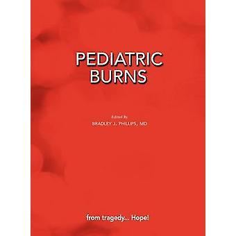 Pediatric Burns by Phillips & Bradley J.