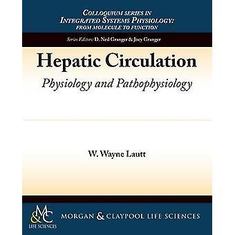 Hepatic Circulation by Lautt & Wayne