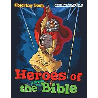 Heroes of the Bible Coloring Book de For Kids & Activibooks