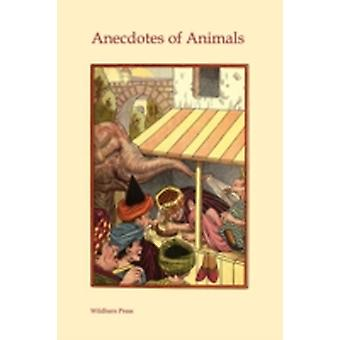 Anecdotes of Animals Illustrated Edition by Anonymous