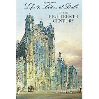 Life and Letters at Bath in the Eighteenth Century