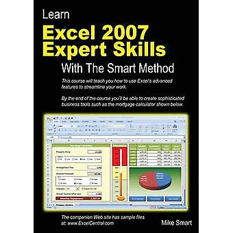 Learn Excel 2007 Expert Skills with the Smart Method by Smart & Mike