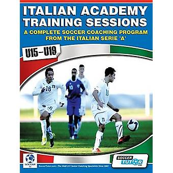 Italian Academy Training Sessions for U15U19  A Complete Soccer Coaching Program by Mazzantini & Mirko