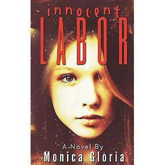 Innocent Labor by Gloria & Monica