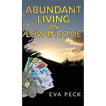 Abundant Living on Low Income by Peck & Eva