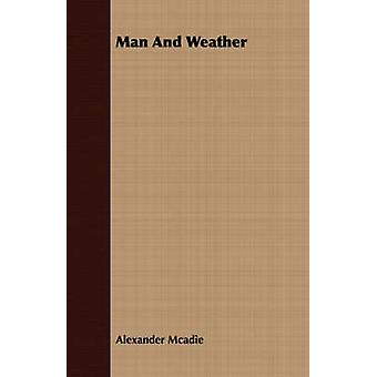 Man And Weather by Mcadie & Alexander
