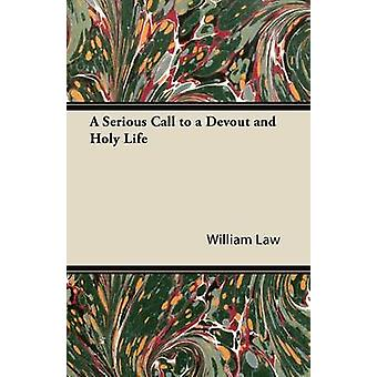 A Serious Call to a Devout and Holy Life by William Law & Law