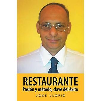 Restaurante Pasin y mtodo clave del xito by Llopiz & Jose