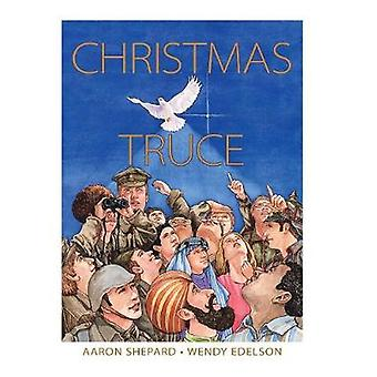 Christmas Truce A True Story of World War 1 by Shepard & Aaron