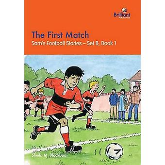 The First Match Sams Football Stories  Set B Book 1 by Blackburn & Sheila M