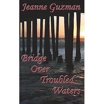 Bridge Over Troubled Waters by Guzman & Jeanne