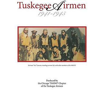 Tuskegee Airmen 19411945 by Rapier & Kenneth
