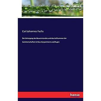 Der Untergang des Bauernstandes und das Aufkommen der Gutsherrschaften in NeuVorpommern und Rugen by Fuchs & Carl Johannes