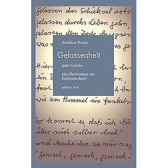 Gelassenheit by Becker & Anneliese