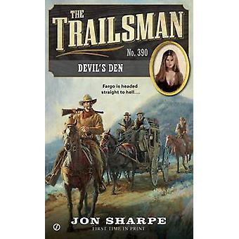 The Trailsman #390 - Devil's Den by Jon Sharpe - 9780451467942 Book
