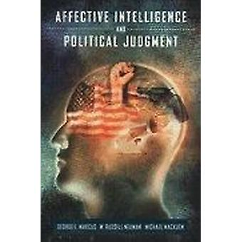 Affective Intelligence and Political Judgement by George Marcus - 978