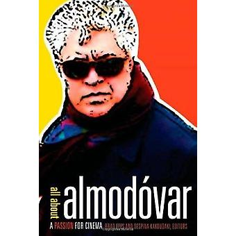 All About Almodovar - A Passion for Cinema by Brad Epps - Despina Kako