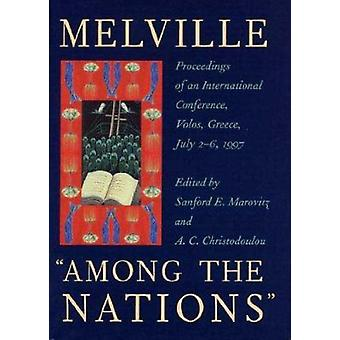 Melville Among the Nations - Proceedings of an International Conferenc