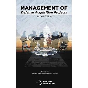 Management of Defense Acquisition Projects by Keith F. Snider - 97816