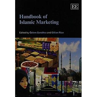 Manuel du marketing islamique par Ozlem Sandikci - Gillian Rice - 9781