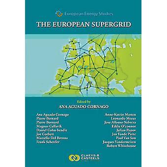 European Energy Studies - Volume VII - The European Supergrid by Ana A