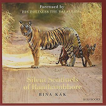 Silent Sentinels of Ranthambhore by Bina Kak - 9789351941248 Book