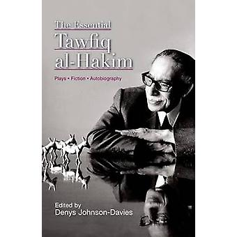 The Essential Tawfiq Al-Hakim by Denys Johnson-Davies - 9789774165924