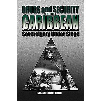 Drugs and Security in the Caribbean - Sovereignty Under Siege by Ivela