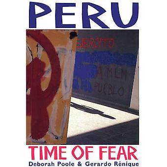 Peru - Time of Fear by Deborah Poole - Gerardo Renique - 9780906156704