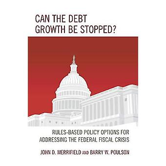 Can the Debt Growth Be Stopped? - Rules-Based Policy Options for Addre