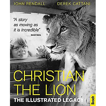 Christian The Lion - The Illustrated Legacy by John Rendall - 97817847