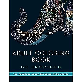 Adult Coloring Book: be Inspired (Adult Coloring Books)