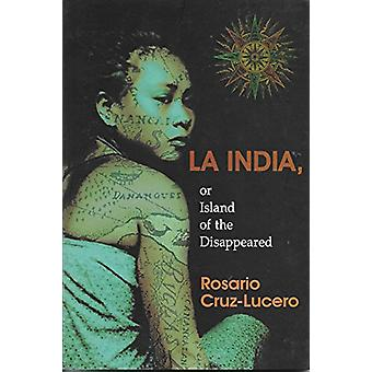 La India - or Island of the Disappeared by Rosario Cruz-Lucero - 9789