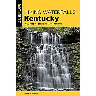 Hiking Waterfalls Kentucky - A Guide to the State's Best Waterfall Hik