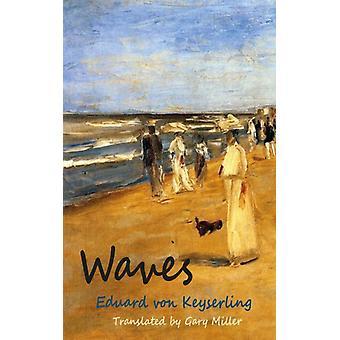 Waves by von Keyserling & Eduard