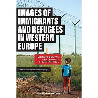 Images of Immigrants and Refugees - Media Representations - Public Opi